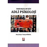 Bilge Yayýnevi Hukukçular için Adli Psikoloji-Tunay Köksal