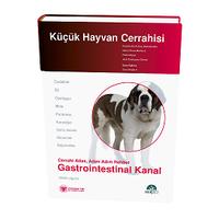 Güneþ Týp Kitabevi Küçük Hayvan Cerrahisi - Gastrointestinal Kanal (Cerrahi Atlas, Adým Adým Rehber)