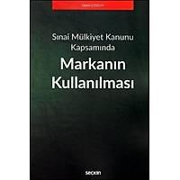 Seçkin Yayýnevi Sýnai Mülkiyet Kanunu Kapsamýnda Markanýn Kullanýlmasý (Gizem Çoþðun)
