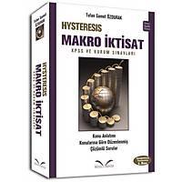 Ýkinci Sayfa Yayýnlarý HYSTERESIS Makro Ýktisat - Tufan Samet Özdurak