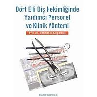 Palme Dört Elli Diþ Hekimliðinde Yardýmcý Personel ve Klinik Yöntemi Mehmet Ali Kýlýçarslan