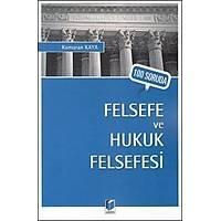 Adalet Yayýnlarý 100 Soruda Felsefe ve Hukuk Felsefesi (Kamuran Kaya)