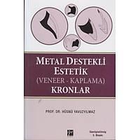 Gazi Yayýnlarý Metal Destekli Estetik Veneer Kaplama Kronlar Hüsnü Yavuz Yýlmaz
