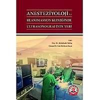 Ankara Nobel Týp Kitabevi Anesteziyoloji ve Reanimasyon Kliniðinde Ultrasonografinin Yeri