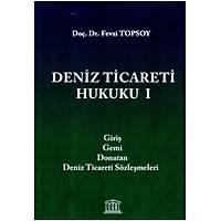 Legal Yayýncýlýk Deniz Ticareti Hukuku I-Fevzi Topsoy