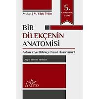 Aristo Yayýnlarý Bir Dilekçenin Anatomisi - A'dan Z'ye Dilekçe Nasýl Hazýrlanýr? M. Ufuk Tekin