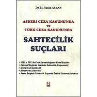 Bilge Yayýnlarý Sahtecilik Suçlarý Askeri Ceza Kanunu'n da ve Türk Ceza Kanunu'n da M. Yasin Aslan