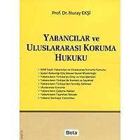 Beta Yayýnevi Yabancýlar ve Uluslararasý Koruma Hukuku-Nuray Ekþi
