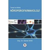 Akademisyen Kitabevi Temel ve Klinik Nöropsikofarmakoloji Demet AKIN