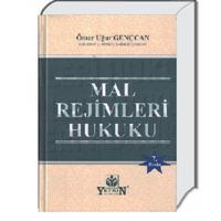 Yetkin Yayýnlarý Mal Rejimleri Hukuku (Ömer Uður Gençcan)