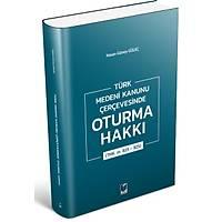 Adalet Yayýnevi Türk Medeni Kanunu Çerçevesinde Oturma Hakký (TMK. m. 823 - 825)-Hasan Güney Güleç