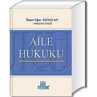 Yetkin Yayýnlarý Aile Hukuku-Ömer Uður GENÇCAN