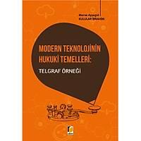 Adalet Yayýnevi-Modern Teknolojinin Hukuki Temelleri: Telgraf Örneði-Merve Ayþegül Kulular Ýbrahim