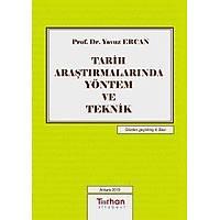 Turhan Kitabevi Tarih Araþtýrmalarýnda Yöntem ve Teknik (Yavuz Ercan)