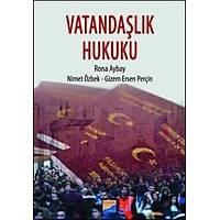 Ýstanbul Bilgi Üniversitesi Vatandaþlýk Hukuku Rona Aybay, Gizem Ersen Perçin, Nimet Özbek