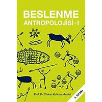Hatiboðlu Yayýnlarý Beslenme Antropolojisi 1 Türkan Kutluay Merdol