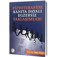 Hipokrat Kitabevi Fizyoterapide Kanýta Dayalý Egzersiz Yaklaþýmlarý-Edibe Ünal