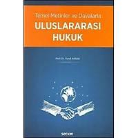 Seçkin Yayýnevi Uluslararasý Hukuk Temel Metinler ve Davalarla (Yusuf Aksar)