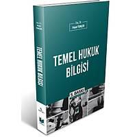 Adalet Yayýnlarý Temel Hukuk Bilgisi (Polat Tunçer)