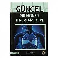 Akademi Yayýncýlýk Güncel Pulmoner Hipertansiyon Ýbrahim Keleþ
