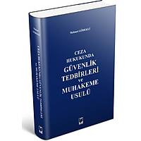 Adalet Yayýnevi Ceza Hukukunda Güvenlik Tedbirleri ve Muhakeme Usulü-Mehmet Gödekli