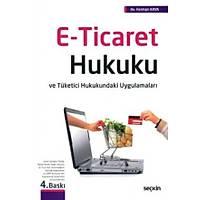 Seçkin Yayýnevi E-Ticaret Hukuku ve Tüketici Hukukundaki Uygulamalarý (Ferman Kaya)