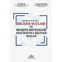 Aristo Yayýnlarý Biliþim Suçlarý ve Biliþim Sistemleri Aracýlýðýyla Ýþlenen Suçlar (Ali Parlar-Mustafa Öztürk)