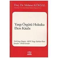Legal Yayýncýlýk Yargý Örgütü Hukuku Ders Kitabý (Mehmet Köksal)