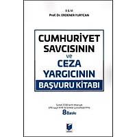 Adalet Yayýnlarý Cumhuriyet Savcýsýnýn ve Ceza Yargýcýnýn Baþvuru Kitabý (Erdener Yurtcan)