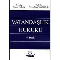 Yetkin Yayýnlarý Vatandaþlýk Hukuku (Feriha Bilge Tanrýbilir-Turgut Turhan)