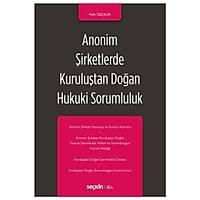 Seçkin Yayýnevi Anonim Þirketlerde Kuruluþtan Doðan Hukuki Sorumluluk (Pelin Özçelik)