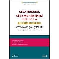 Seçkin Yayýnevi Ceza Hukuku Ceza Muhakemesi Hukuku ve Biliþim Hukuku Uygulama Çalýþmalarý (Murat Volkan Dülger)