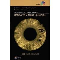 Veri Medikal Yayýnlarý Oftalmolojide Cerrahi Teknikler Retina ve Vitreus Cerrahisi
