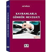 Umut Yayýnlarý Kavramlarla Gümrük Mevzuatý - Ali Dölek