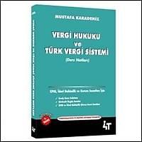 4T Yayýnlarý Vergi Hukuku ve Türk Vergi Sistemi-Ders Notlarý Mustafa Karadeniz