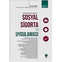 Adalet Yayýnlarý Sosyal Sigorta ve Uygulamasý (Zeki Kaynak)