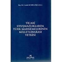 Vedat Kitapçýlýk Ticari Uyuþmazlýklarda Türk Mahkemelerinin Milletlerarasý Yetkisi-Cemile Demir Gökyayla