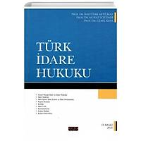 Savaþ Yayýnevi Türk Ýdare Hukuku (Bahtiyar Akyýlmaz-Cemil Kaya-Murat Sezginer)