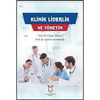 Akademisyen Kitabevi Klinik Liderlik ve Yönetim Cengiz Yakýncý