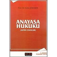 Anayasa Hukuku (Genel Esaslar)Þükrü Karatepe Savaþ Yayýnevi