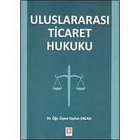 Ekin Yayýnlarý Uluslararasý Ticaret Hukuku Tayfun Ercan