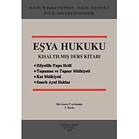 Filiz Yayýnlarý Eþya Hukuku Kýsaltýlmýþ Ders Kitabý M. Kemal Oðuzman, Özer Seliçi, Saibe Oktay Özdemir