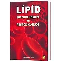 Akademi Yayýncýlýk Lipid Bozukluklar ve Ateroskleroz Ýbrahim Keleþ