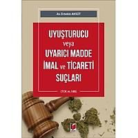 Adalet Yayýnlarý Uyuþturucu veya Uyarýcý Madde Ýmal ve Ticareti Suçlarý (Ertekin Aksüt)