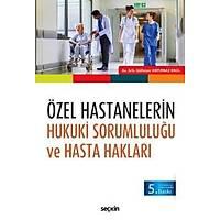 Seçkin Yayýnevi Özel Hastanelerin Hukuki Sorumluluðu ve Hasta Haklarý (Gültezer Hatýrnaz Erol)