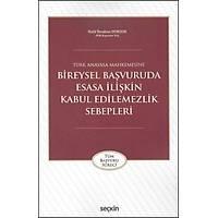 Seçkin Türk Anayasa Mahkemesine Bireysel Baþvuruda Esasa Ýliþkin Kabul Edilemezlik Sebepleri (Halil Ýbrahim Dursun)