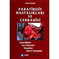 Avrupa Týp Kitabevi Paratiroit Hastalýklarý ve Cerrahisi, Adnan ÝÞGÖR