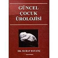Atlas Týp Kitabevi Güncel Çocuk Ürolojisi Murat Dayanç
