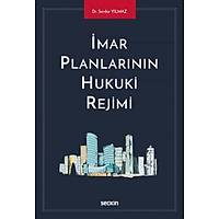 Seçkin Yayýncýlýk Ýmar Planlarýnýn Hukuki Rejimi-Serdar Yýlmaz