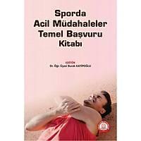 Ankara Nobel Týp Kitabevi Sporda Acil Müdahaleler Temel Baþvuru Kitabý